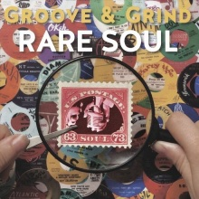 Groove & Grind: Rare Soul 1963-1973