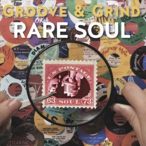 Groove & Grind: Rare Soul 1963-1973