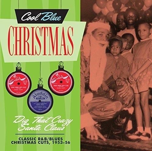 Cool Blue Christmas: Dig That Crazy Santa Claus