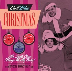 Cool Blue Christmas: Mr. Santa Claus (Bring Me My Baby)
